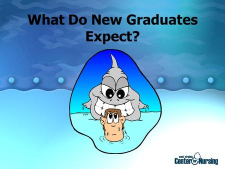 What Do New Graduates Expect?. Welcoming New Employees  Establishing the Connection  Greeting New Staff  Individualizing Orientation  Acceptance in.