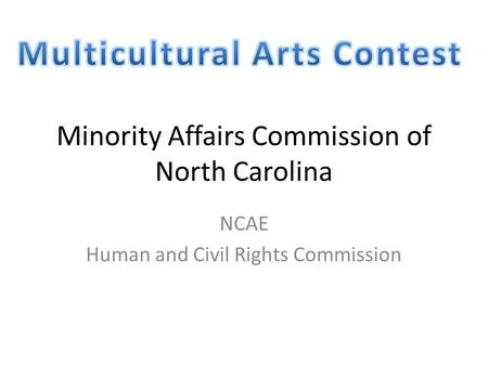 Minority Affairs Commission of North Carolina NCAE Human and Civil Rights Commission.