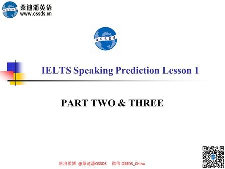 IELTS Speaking Prediction Lesson 1 PART TWO & THREE.