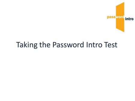 Taking the Password Intro Test. Candidate Details Complete this section with information about yourself. You will be asked for your name and date of birth.