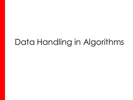 Data Handling in Algorithms. Activity 1 Starter Task: Quickly complete the sheet 5mins!