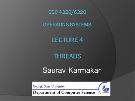 Saurav Karmakar. Chapter 4: Threads  Overview  Multithreading Models  Thread Libraries  Threading Issues  Operating System Examples  Windows XP.