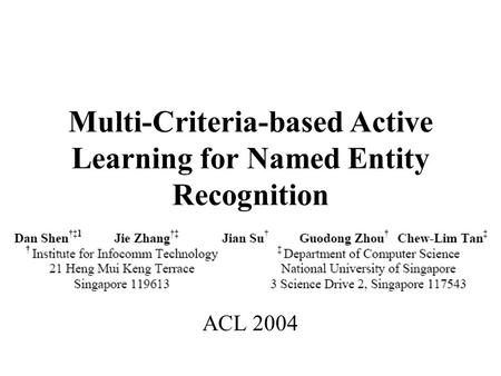 Multi-Criteria-based Active Learning for Named Entity Recognition ACL 2004.