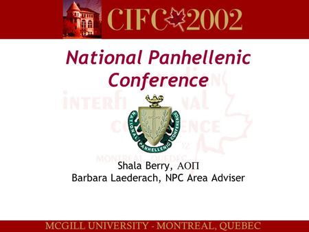 National Panhellenic Conference Shala Berry,  Barbara Laederach, NPC Area Adviser.