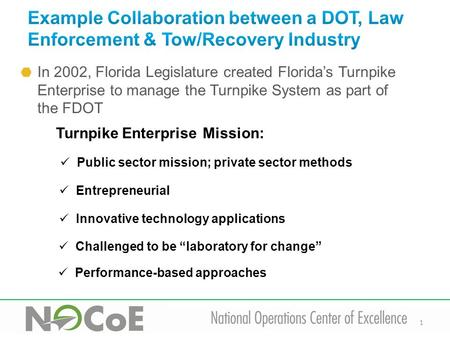 1 In 2002, Florida Legislature created Florida's Turnpike Enterprise to manage the Turnpike System as part of the FDOT Turnpike Enterprise Mission: Public.