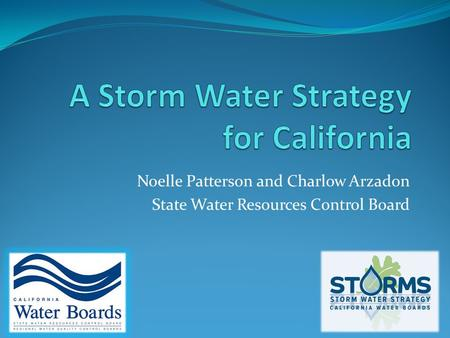 Noelle Patterson and Charlow Arzadon State Water Resources Control Board.