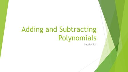 Adding and Subtracting Polynomials Section 7.1. Bellwork.