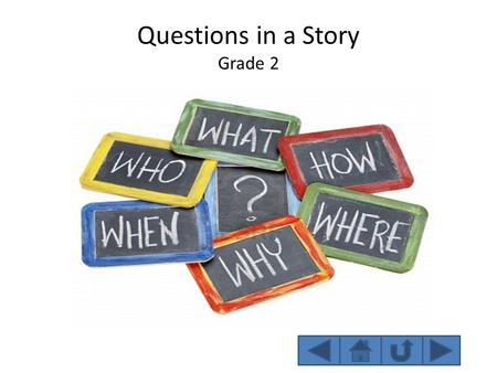 "Questions in a Story Grade 2 Who? The question ""who"" is only used when referring to people. Who are the main characters in the story? Who is the villain?"