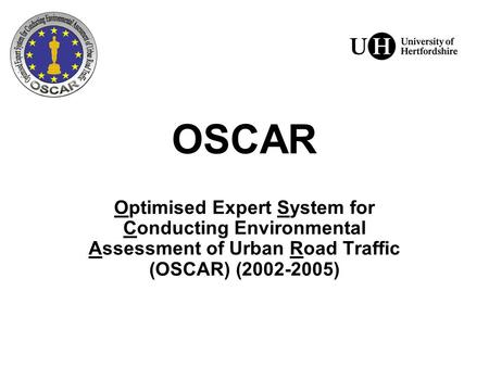 OSCAR Optimised Expert System for Conducting Environmental Assessment of Urban Road Traffic (OSCAR) (2002-2005)