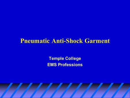 Pneumatic Anti-Shock Garment Temple College EMS Professions.