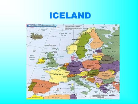 ICELAND BOUNDARIES Iceland is an island in the North Atlantic Ocean about 800 kilometers from Scotland and 300 kilometres from Greenland. It is characterized.