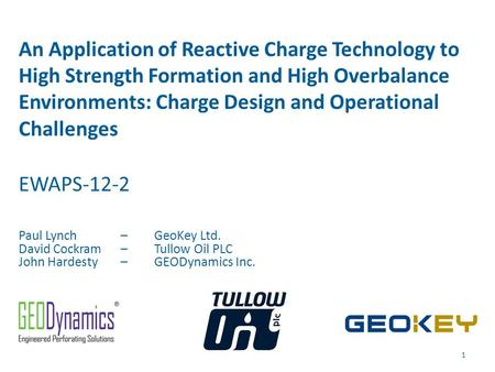 An Application of Reactive Charge Technology to High Strength Formation and High Overbalance Environments: Charge Design and Operational Challenges EWAPS-12-2.