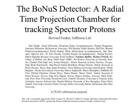 The BoNuS Detector: A Radial Time Projection Chamber for tracking Spectator Protons Howard Fenker, Jefferson Lab This work was partially supported by DOE.