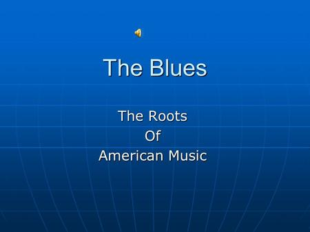 The Roots Of American Music
