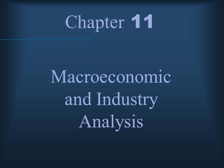 Chapter 11 Macroeconomic and Industry Analysis. McGraw-Hill/Irwin © 2004 The McGraw-Hill Companies, Inc., All Rights Reserved. Fundamental Analysis Approach.