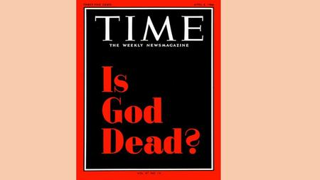 "Friederich Nietzsche ""God is Dead"" God is: Sexist/Patriarchal Monotheistic Vengeful: Eye for eye Sadistic: Man suffers."