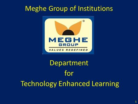 Meghe Group of Institutions Department for Technology Enhanced Learning 1.