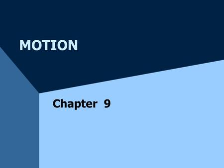 MOTION Chapter 9. SECTION 9-1 Describing & Measuring Motion.