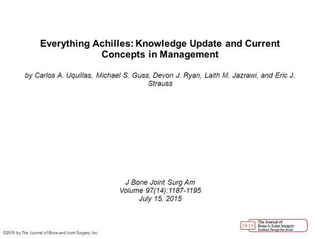 Everything Achilles: Knowledge Update and Current Concepts in Management by Carlos A. Uquillas, Michael S. Guss, Devon J. Ryan, Laith M. Jazrawi, and Eric.