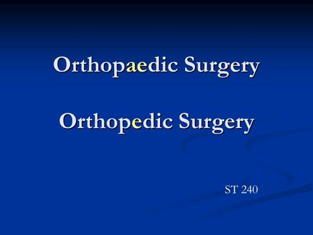 Orthopaedic Surgery Orthopedic Surgery ST 240. Bone Cell.
