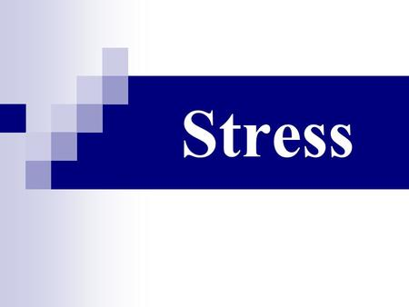Stress. Managing Stress Objective 1: List personal causes of stress. Objective 2: Apply refusal strategies for avoiding some stressful situations. Objective.