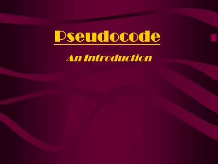 Pseudocode An Introduction. Flowcharts were the first design tool to be widely used, but unfortunately they do not reflect some of the concepts of structured.