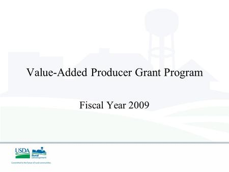 Value-Added Producer Grant Program Fiscal Year 2009.