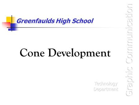 Greenfaulds High School Cone Development. Development of surface (1) Mark the position where the apex of the Development will be placed. 12 11 10 9 8.