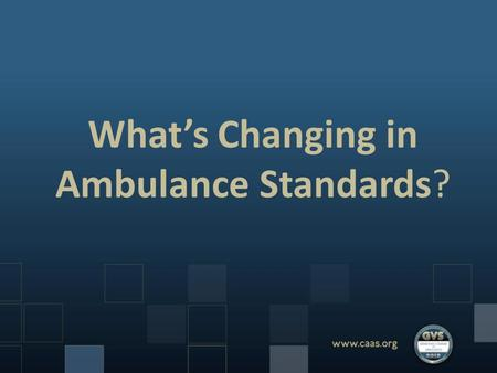 What's Changing in Ambulance Standards?.