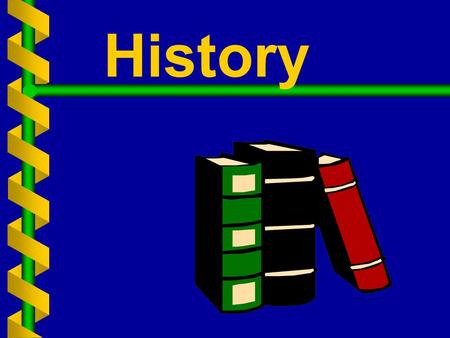 History. Why Study History?   Inform Judgment   Informs Imagination   Builds Respect for Humanity.