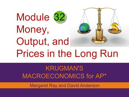 Module Money, Output, and Prices in the Long Run