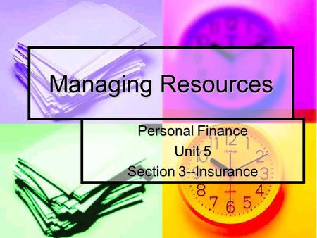 Managing Resources Personal Finance Unit 5 Section 3--Insurance.