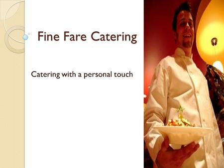 Fine Fare Catering Catering with a personal touch.