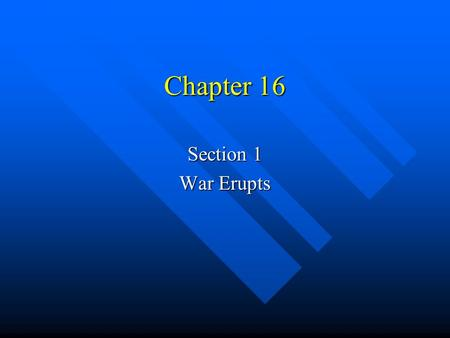 Chapter 16 Section 1 War Erupts First Shots at Fort Sumter Key ? – What did Lincoln do about the forts in Confederate territory? Key ? – What did Lincoln.