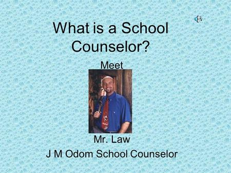 What is a School Counselor? Meet Mr. Law J M Odom School Counselor.