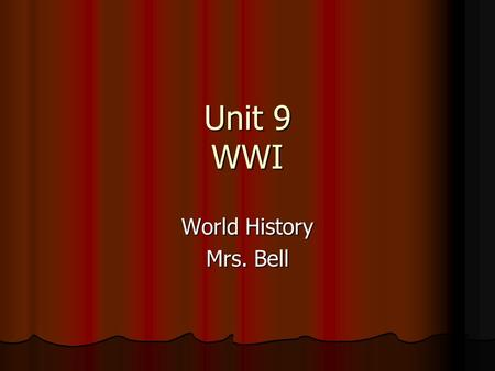 "Unit 9 WWI <strong>World</strong> History Mrs. Bell. Seeds of <strong>War</strong> Four main ""causes"" for <strong>World</strong> <strong>War</strong> I: Four main ""causes"" for <strong>World</strong> <strong>War</strong> I: 1) increase in nationalism in."