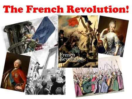 The French Revolution!. Louis Failed Attempt At Escape Causes a Split… The moderate Girondins wanted to keep a constitutional monarchy. The radical Jacobins.