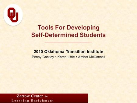 ____________________ 2010 Oklahoma Transition Institute Penny Cantley  Karen Little  Amber McConnell.