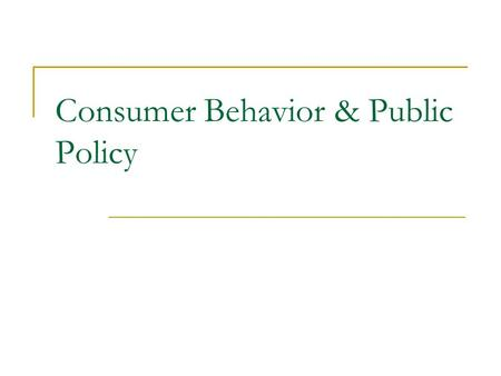 Consumer Behavior & Public Policy. Why the Concern? Advertising -- communication by an identified sponsor about its goods or services, meant to inform.