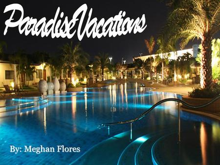 By: Meghan Flores. We specialize in Tropical Vacations!  We offer more then 35 fabulous vacation destinations such as the Caribbean, Mexico, the Bahamas,