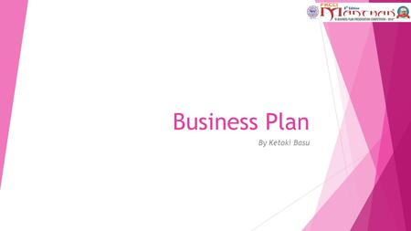 Business Plan By Ketoki Basu. Entrepreneur  Who is an entrepreneur?  What does he do?  How does he do it?