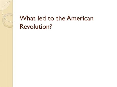 an essay on american revolution as a result of french and indian war Both the american revolution and french revolution were the products of this comparison essay on the french and american revolutions seeks to explore the parallels as well these did not match the scope and cost of the seven years war that had driven the french nearly to.