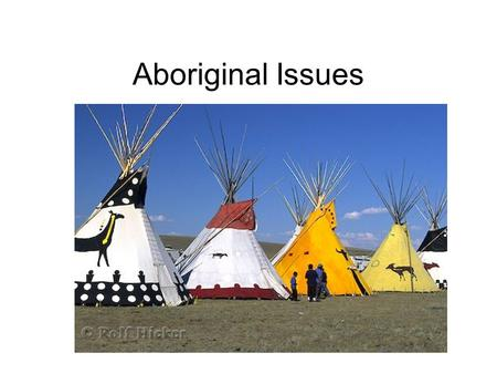 Aboriginal Issues. Indian Act Aboriginal women who married a person who is not Indian (Aboriginal) are not entitled to legal status registration under.