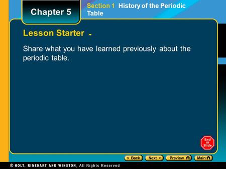 Lesson Starter Share what you have learned previously about the periodic table. Section 1 History of the Periodic Table Chapter 5.