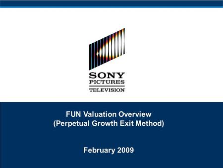 FUN Valuation Overview (Perpetual Growth Exit Method) February 2009.