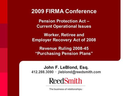 "2009 FIRMA Conference Pension Protection Act – Current Operational Issues Worker, Retiree and Employer Recovery Act of 2008 Revenue Ruling 2008-45 ""Purchasing."