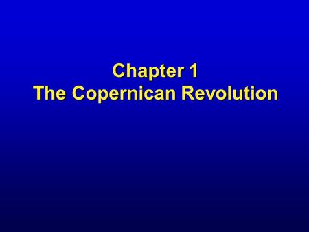 Chapter 1 The Copernican Revolution. The planets' motions Wanderers among the stars Retrograde motion.