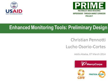 Christian Pennotti Lucho Osorio-Cortes Addis Ababa, 07 March 2014 Enhanced Monitoring Tools: Preliminary Design.