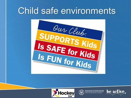 Child safe environments. A child safe organisation A child-safe organisation has a commitment to protect children from physical, sexual, emotional and.