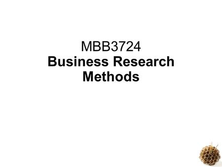 MBB3724 Business Research Methods. Introduction to Business Research © 2012 John Wiley & Sons Ltd. www.wiley.com/college/sekaran Course syllabus Research.